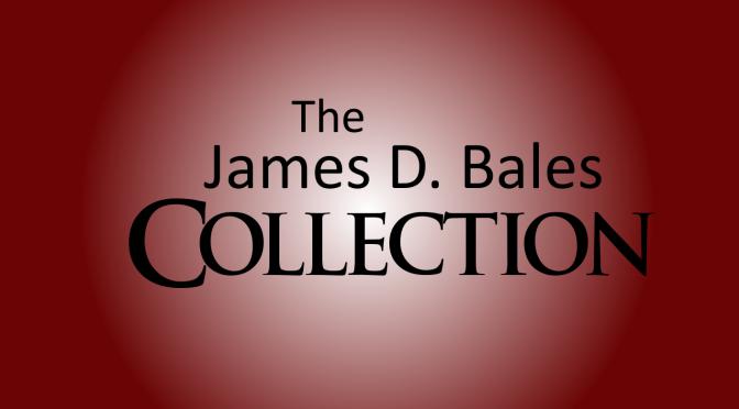 James D. Bales – a Digital Annoucement