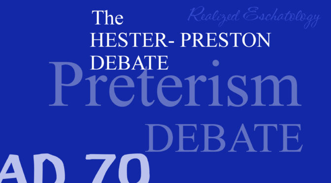 A Brief Review of the Hester-Preston Debate (Part Two)